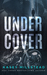 Undercover by Kasey Millstead