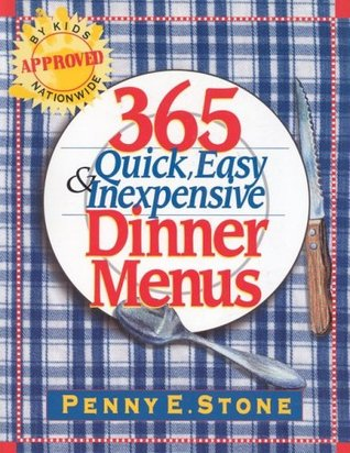 365 Quick, Easy and Inexpensive Dinner Menus by Penny E. Stone