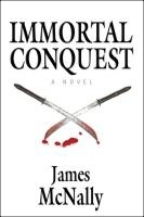 Immortal Conquest by James McNally