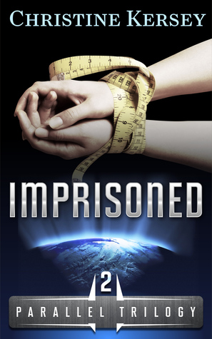 Imprisoned (Parallel Trilogy #2) - Christine Kersey