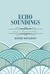 Echo Soundings: Essays on Poetry and Poetics