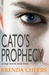 Cato's Prophecy by Brenda Cheers