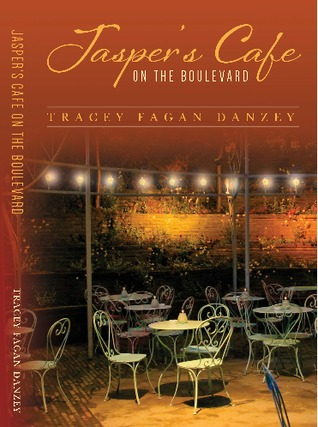 Jasper's Cafe On The Boulevard by Tracey Fagan Danzey
