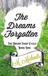The Dreams Forgotten by M.  Michaels