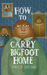How To Carry Bigfoot Home: Stories