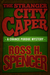 The Stranger City Caper by Ross H. Spencer