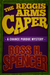 The Reggis Arms Caper by Ross H. Spencer