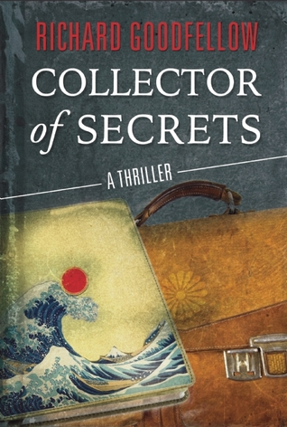 Collector of Secrets by Richard Goodfellow
