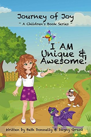 I AM Unique & Awesome! (Journey of Joy Childrens Book Series 2)  by  Beth Donnelly