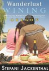 Wanderlust Wining Oregon: A Wine Country Activities Guide and Travel Companion