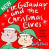 Children's Books: MR. GETAWAY AND THE CHRISTMAS ELVES