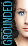 Grounded (The Grounded Trilogy, #1)