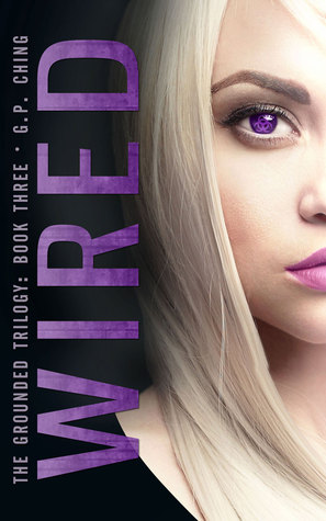 Wired (The Grounded Trilogy, #3)