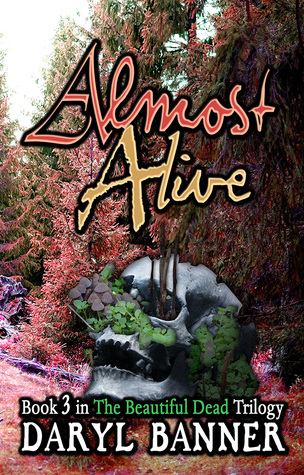 Almost Alive (The Beautiful Dead, #3)