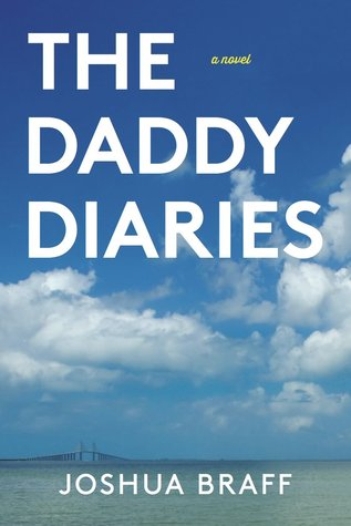 The Daddy Diaries by Joshua Braff