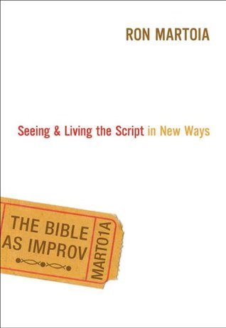 The Bible as Improv by Ron Martoia