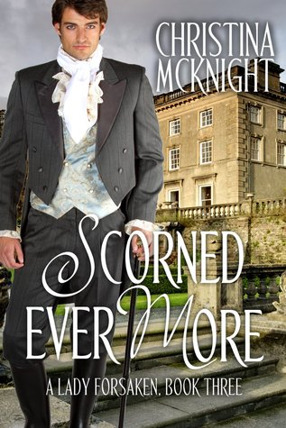 Scorned Ever More by Christina McKnight