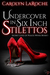 Undercover In Six Inch Stilettos