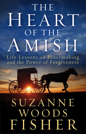 The Heart of the Amish by Suzanne Woods Fisher
