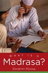 What Is a Madrasa? (Islamic Civilization and Muslim Networks)