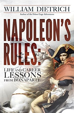 Napoleon's Rules by William Dietrich