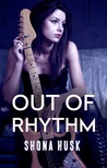 Out of Rhythm by Shona Husk