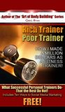 Rich Trainer- Poor Trainer, How I Made A Million Dollars as a Fitness Trainer