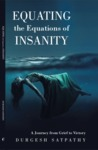 Equating the Equations of Insanity by Durgesh Satpathy