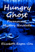 Hungry Ghost: Paranormal My...