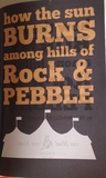 How The Sun Burns Among Hills of Rock & Pebble (2015)