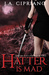 The Hatter is Mad (The Lillim Callina Chronicles, #2)