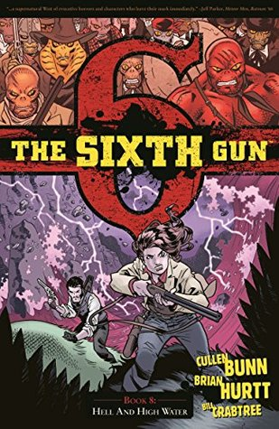 The Sixth Gun, Vol. 8: Hell and High Water