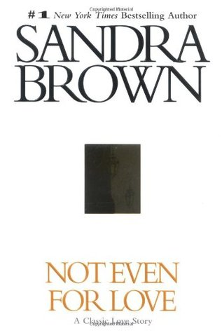 Not Even for Love by Sandra Brown