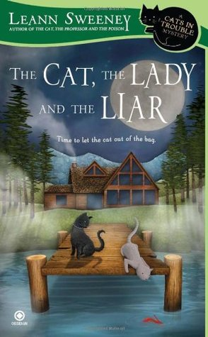 The Cat, the Lady and the Liar by Leann Sweeney