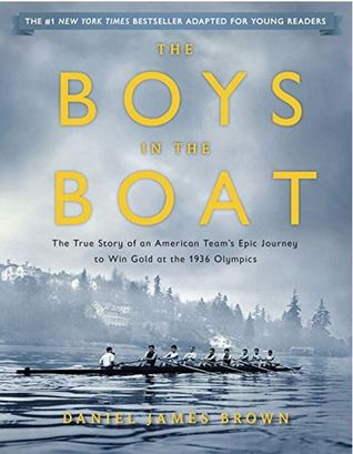 The Boys in the Boat: The True Story of an American Team's Epic Journey to Win Gold at the 1936 Olympics (young reader's edition)