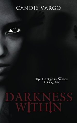 Darkness Within (The Darkness Series) by Candis Vargo