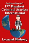 177 Dumbest Criminal Stories - International