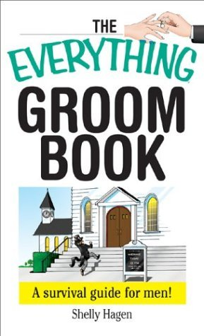 The Everything Groom Book by Shelly Hagen