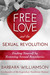 Free Love and The Sexual Revolution: Finding Yourself by Removing Sexual Boundaries