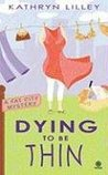 Dying to Be Thin (A Fat City Mystery, #1)