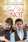 Lead Me Not by Ann  Gallagher