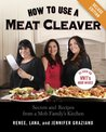How to Use a Meat Cleaver Deluxe: Secrets and Recipes from a Mob Family's Kitchen