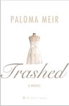 Trashed by Paloma Meir