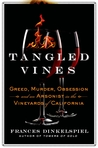 Tangled Vines: Greed, Murder, and an Arsonist in the Vineyards of California