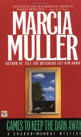 Games to Keep the Dark Away by Marcia Muller