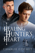Healing Hunter's Heart by Charlie Cochet