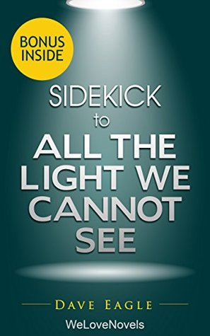 Sidekick to all the light we cannot see by anthony doerr by dave