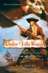 Under the Jolly Roger by L.A. Meyer