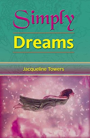Simply Dreams  by  Jacqueline Towers