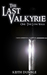 The Last Valkyrie: 1: The Long Walk
